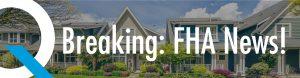 Breaking-FHA-News-Blog-Banner.jpg