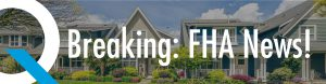 Breaking-FHA-News-Blog-Banner.jpg