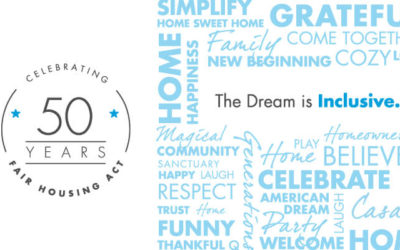 Celebrating 50 Years of Fair Housing: The Dream of Home Ownership is Inclusive.